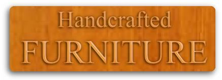 [Handcrafted Furniture]